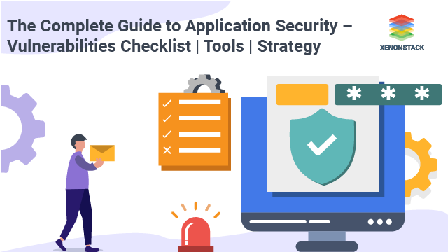 The Complete Guide to Application Security - Vulnerabilities Checklist | Tools | Strategy
