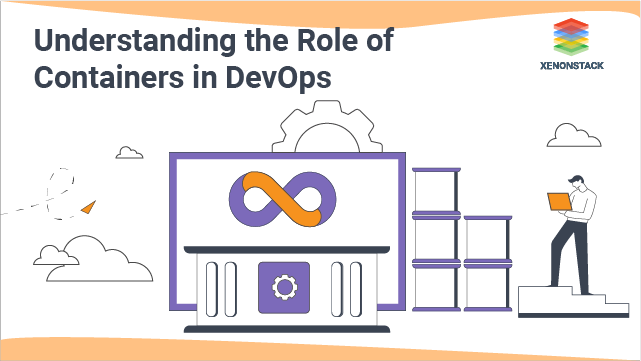 Understanding the Role of Containers in DevOps