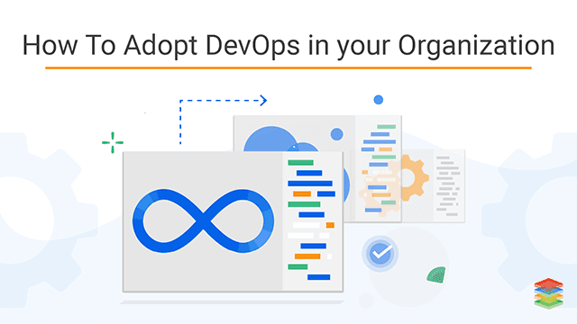 DevOps Adoption and Implementation Strategy
