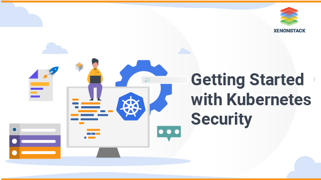 Getting Started with Kubernetes Security - Tools and Best Practices