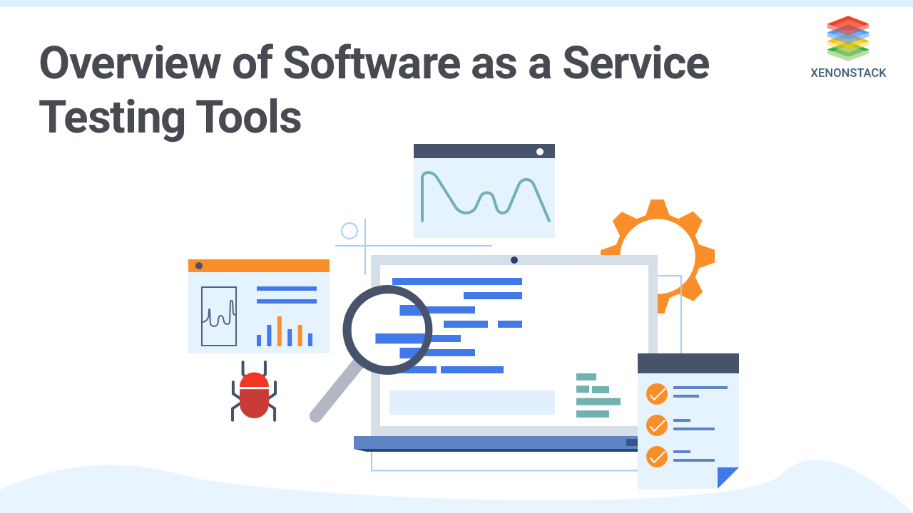 Overview of Software as a Service Testing Tools and Best Practices