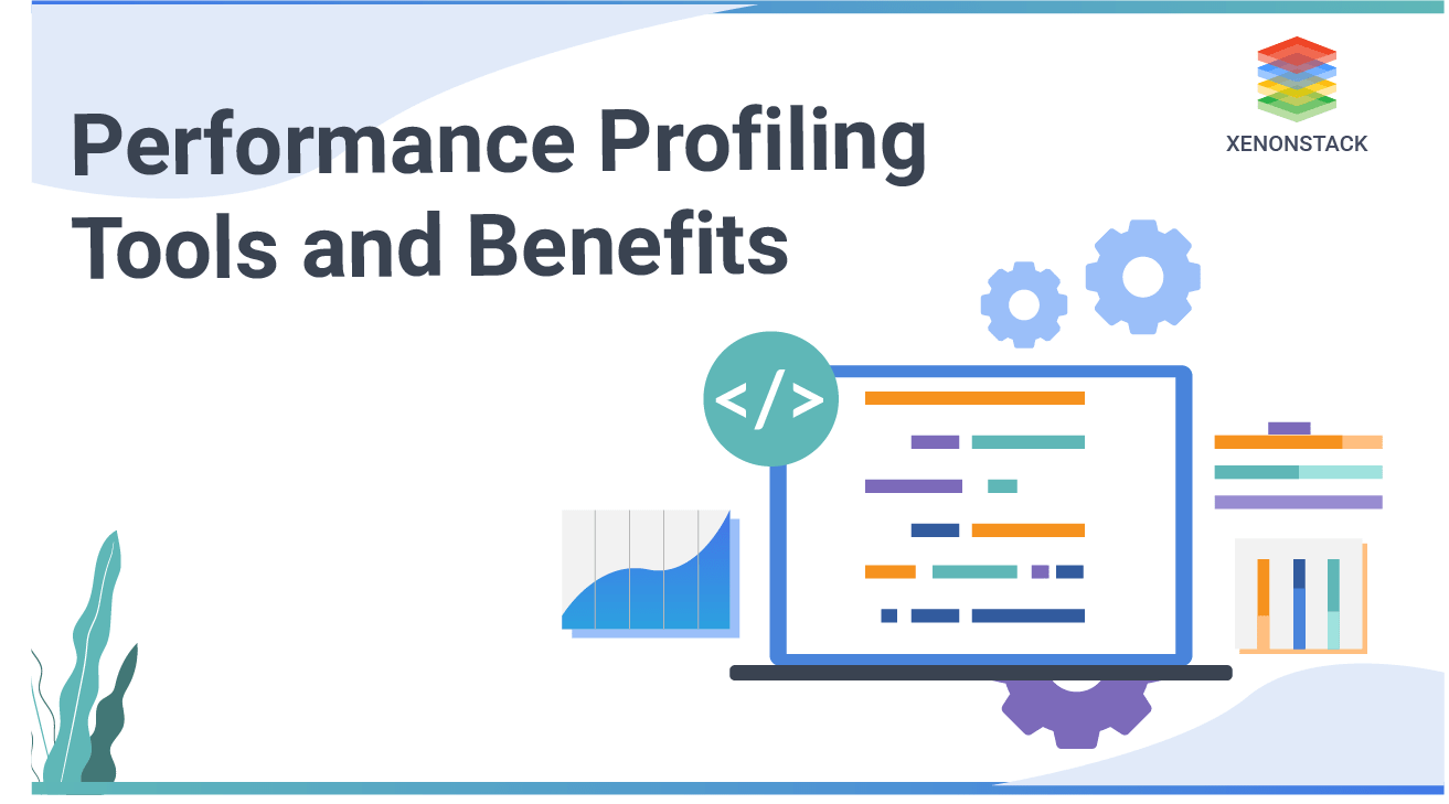 Performance Profiling Tools and Benefits
