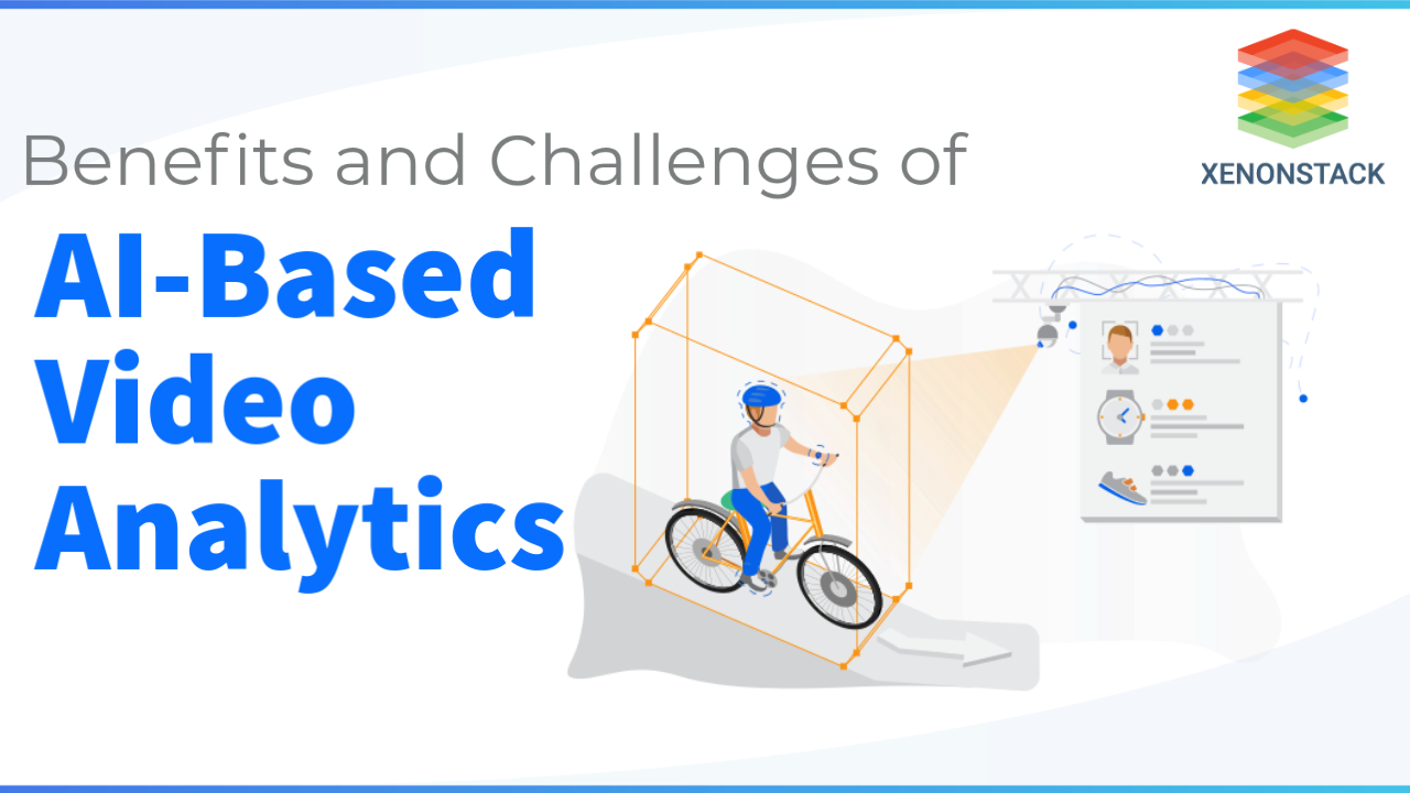 AI-based Video Analytics   Benefits and Challenges