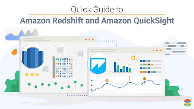 Amazon Redshift and Amazon QuickSight