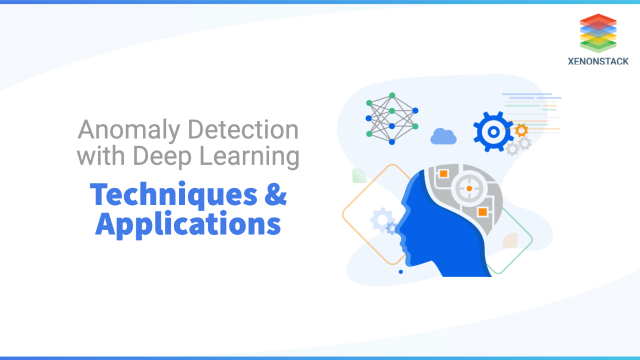 Anomaly Detection with Deep Learning | Techniques and Applications