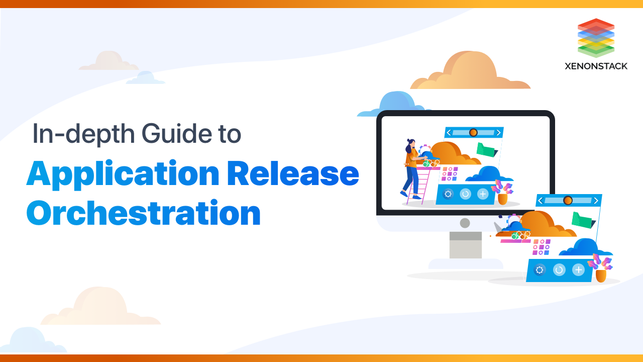 Application Release Orchestration | Tool and Best Practices