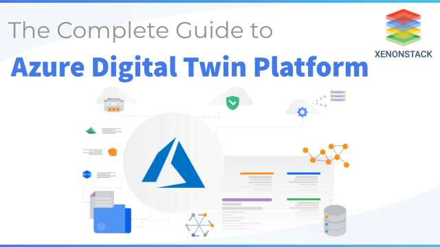 Microsoft Azure Digital Twin Platform and it's Benefits