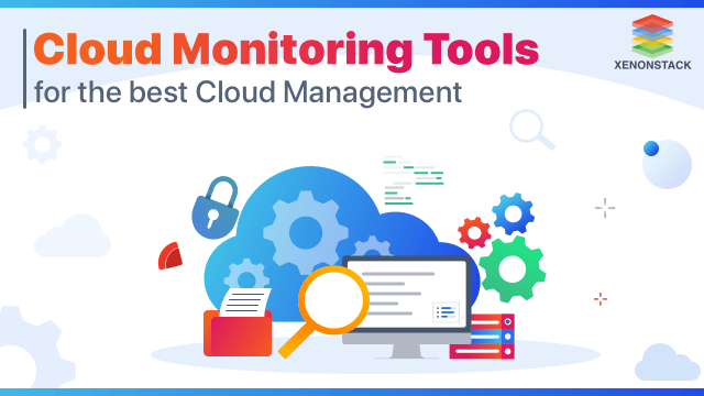 Overview of the Cloud Management and Monitoring Tools