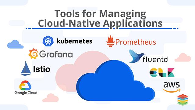 Tools for Managing Cloud-Native Applications
