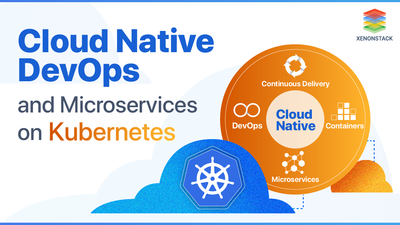 Cloud Native DevOps and Microservices on Kubernetes