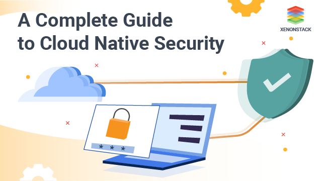 A Complete Comprehensive Guide to Cloud Native Security and Beyond
