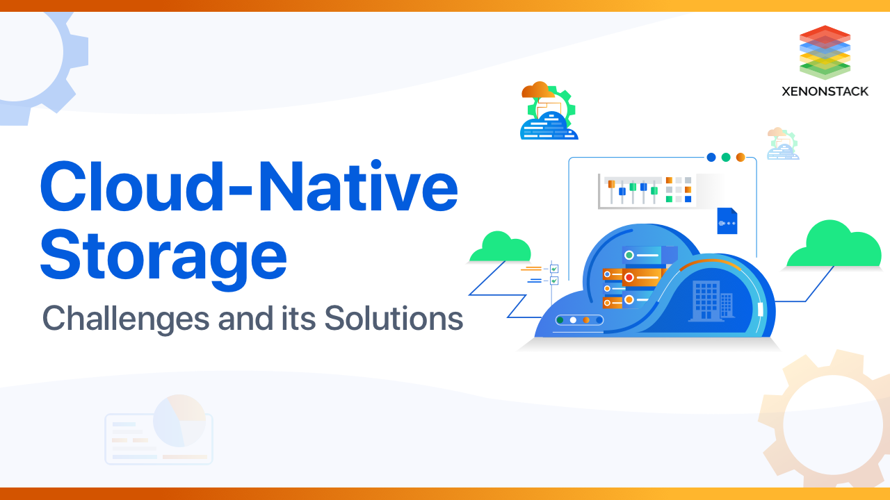 Comprehending Cloud-Native Storage Solutions and its Key Features