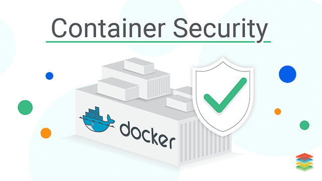 Container Security Solutions, Framework, Mechanism and Strategy