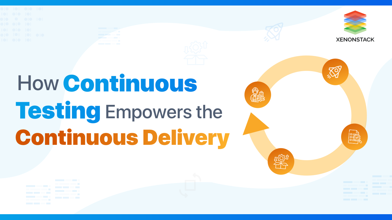 Understanding Role of Continuous Testing in Continuous Delivery