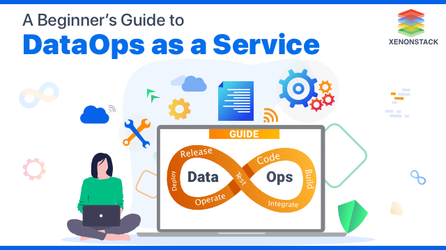 DataOps as a Service: Introduction, Services and Benefits