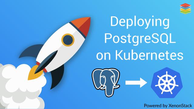PostgreSQL Deployment in Kubernetes with Deployment Strategy
