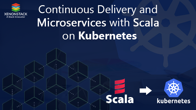 Continuous Delivery Pipeline for Scala Application on Kubernetes