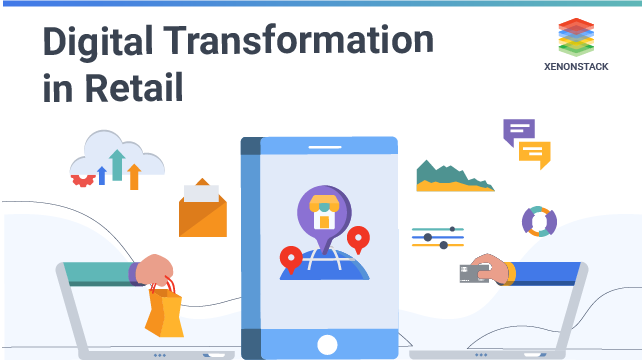 Digital Transformation in Retail Industry - The Future is Here