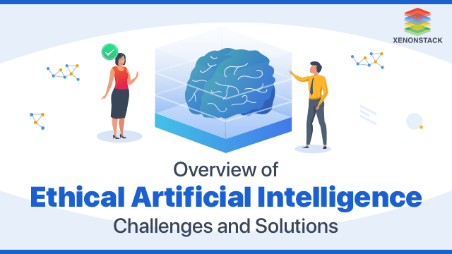 Comprehending Ethical AI Challenges and it's Solutions