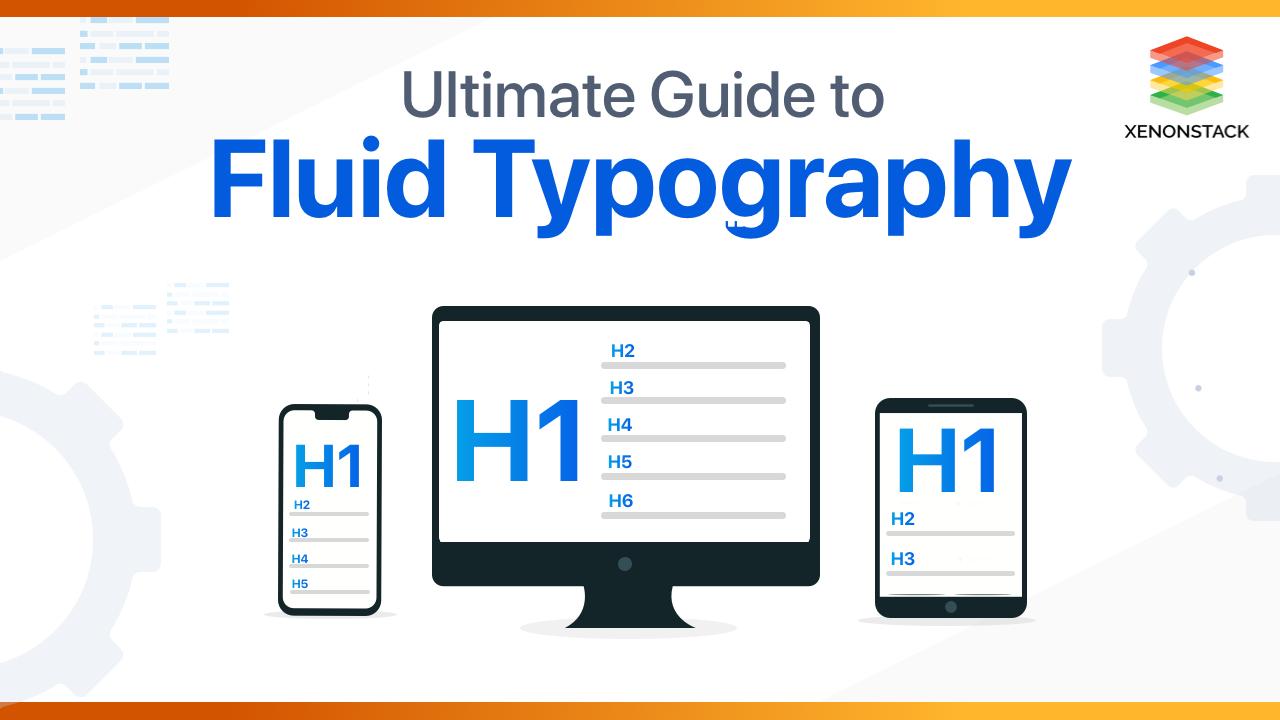 Undestanding Fluid Typography Best Practices and Benefits
