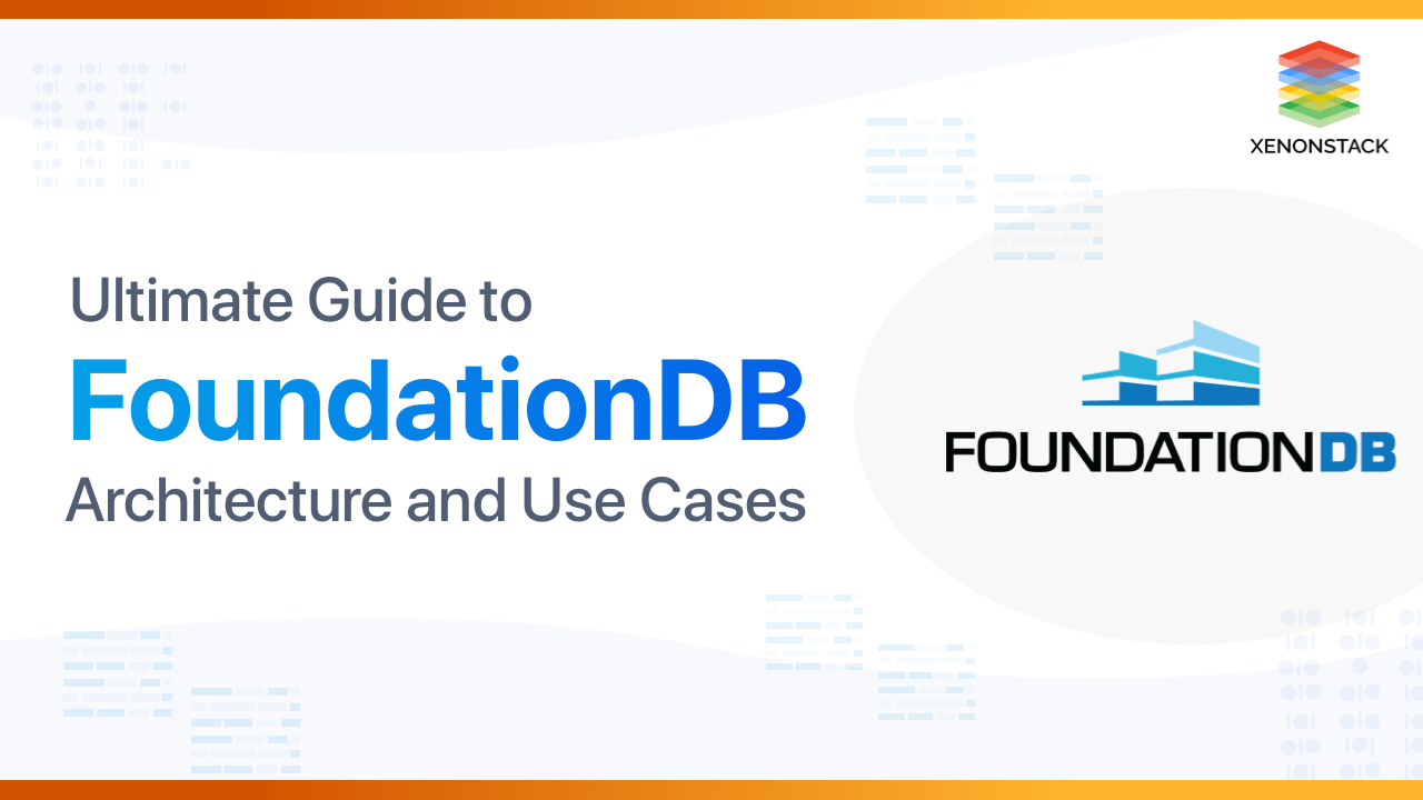 Guide to FoundationDB Architecture and its Use Cases
