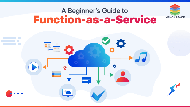 Function-as-a-Service (FaaS): Introduction, Working and Use Cases
