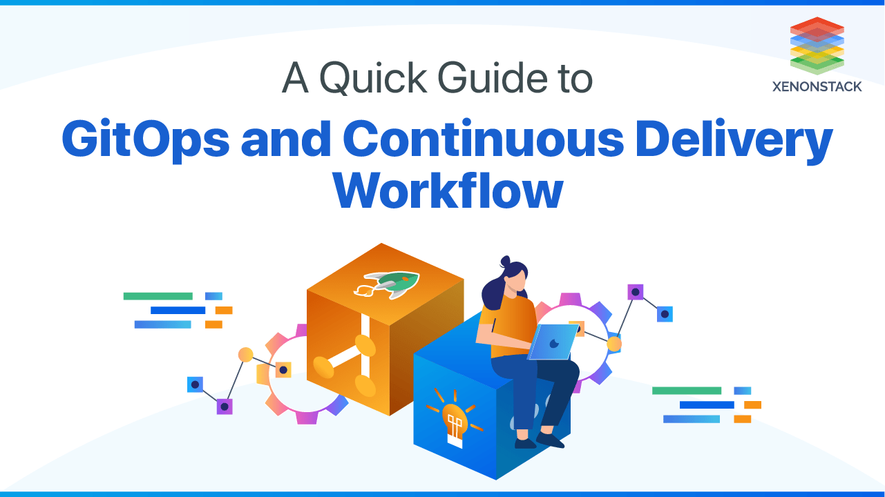 Understanding GitOps for Continuous Delivery Workflow and Solutions