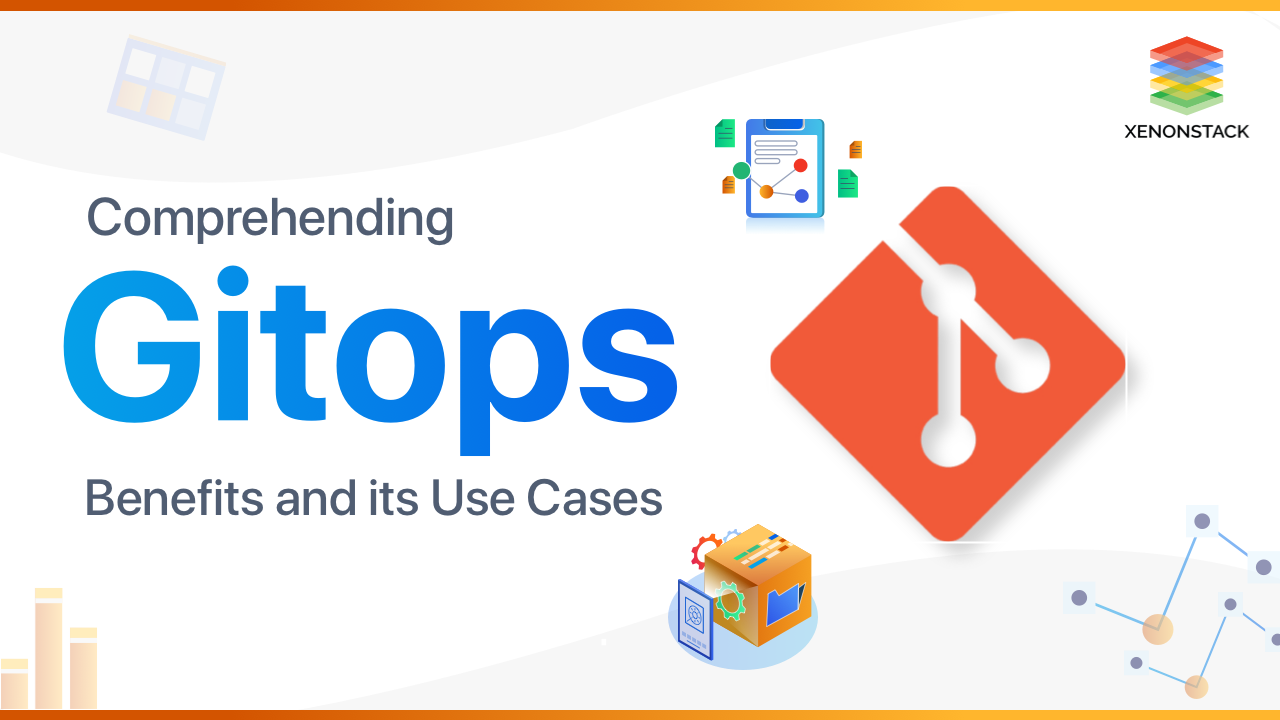 Overview of Gitops Tools | Principles | Benefits | Use Cases