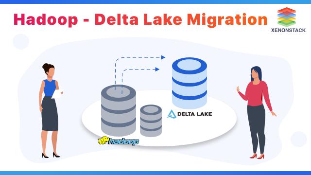 Hadoop - Delta Lake Migration: A Migration for Vital Data Lakes