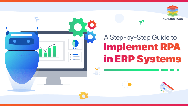 Implementing RPA in ERP for Systems Transformation