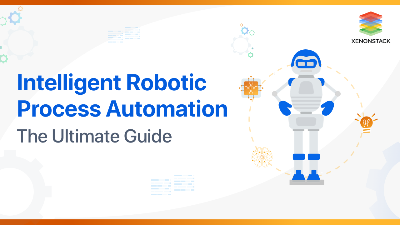 Intelligent Robotic Process Automation Implemenatation and Tools