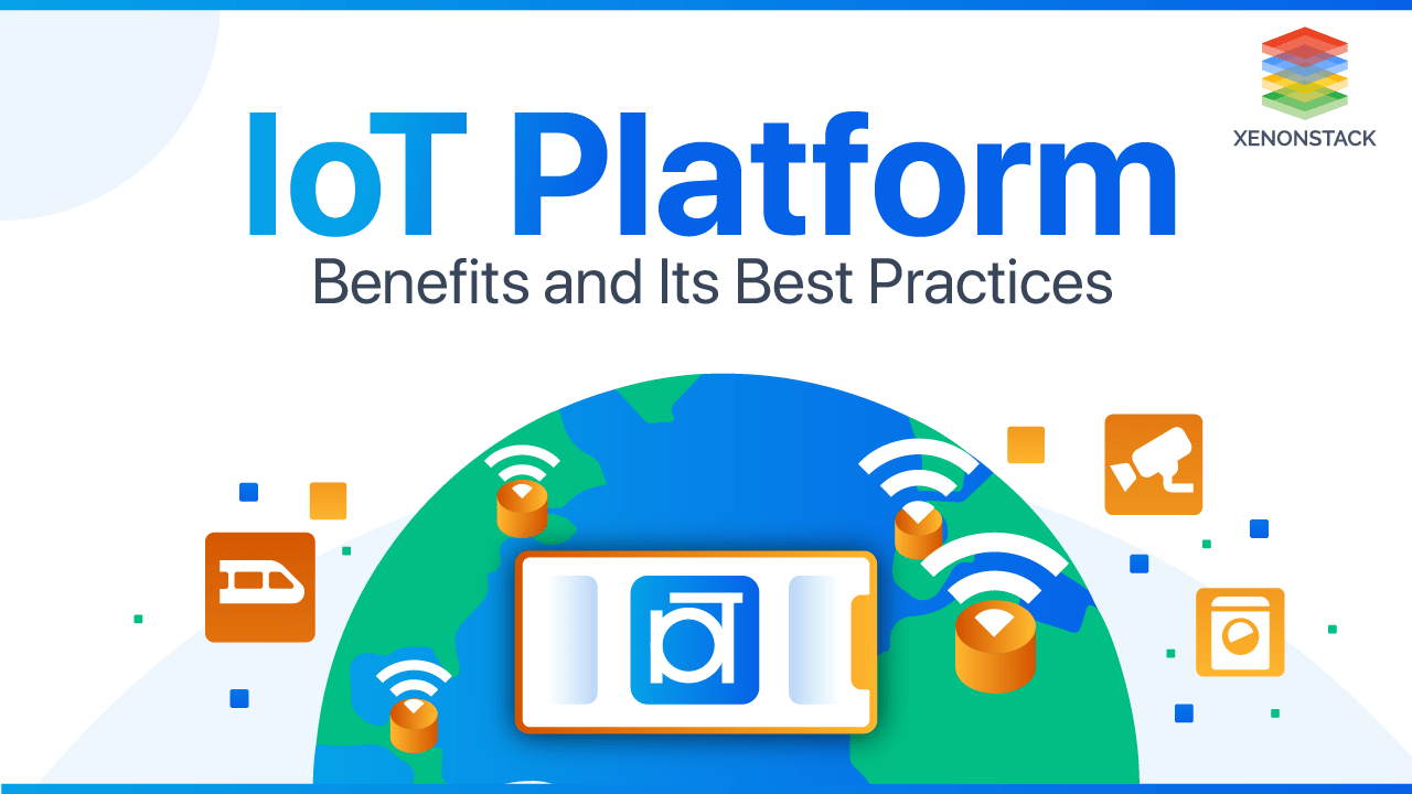 Overview of IoT Platform Benefits and Use Cases