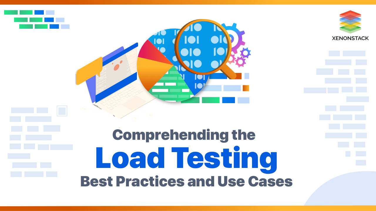 Overview of Load Testing Tools and Best Practices