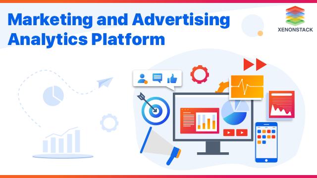Enabling Marketing and Advertising Analytics Platform