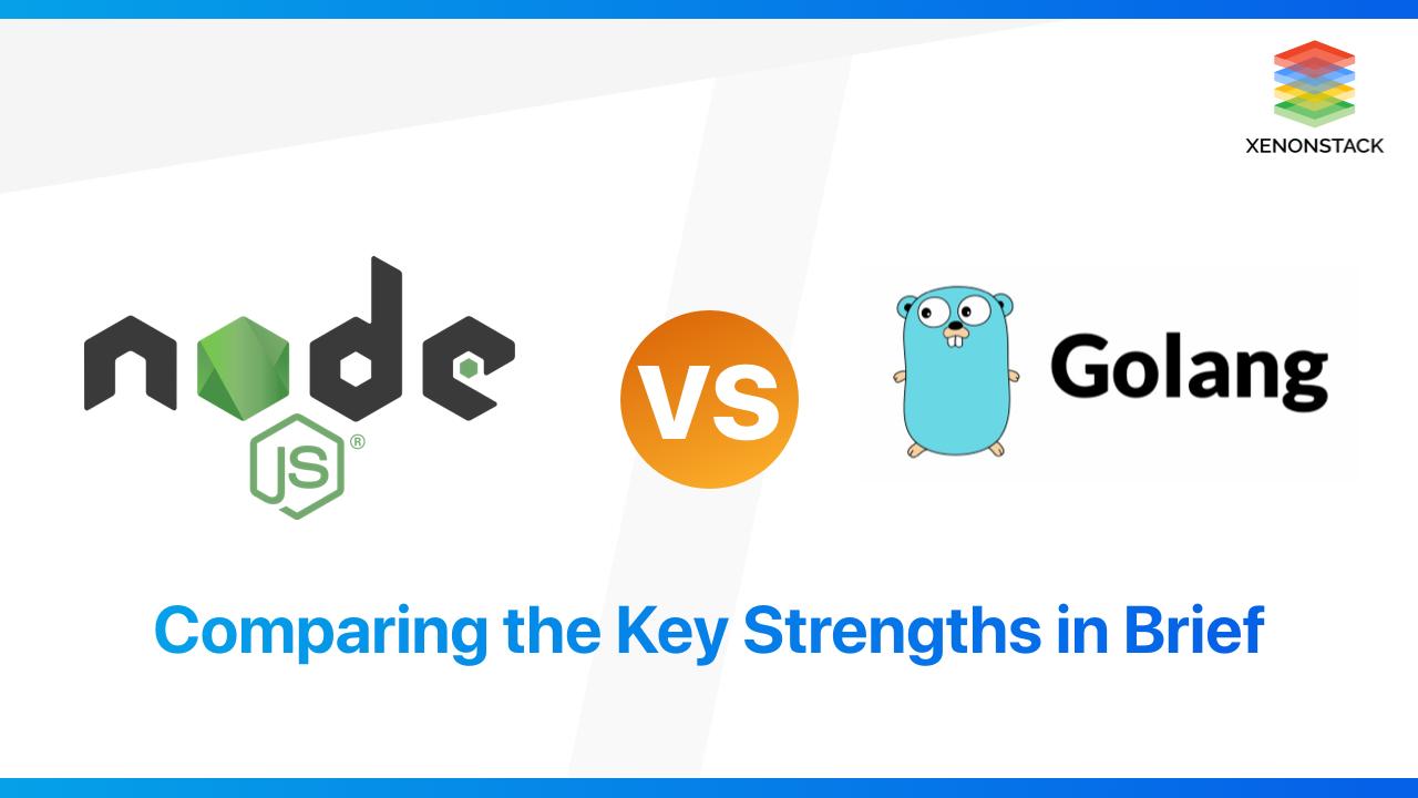 Node.js vs. Golang: Quick Comparison for best Software Development