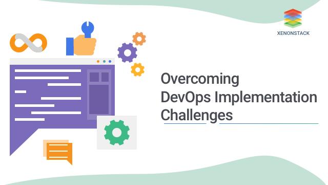 Overcoming DevOps Implementation Challenges