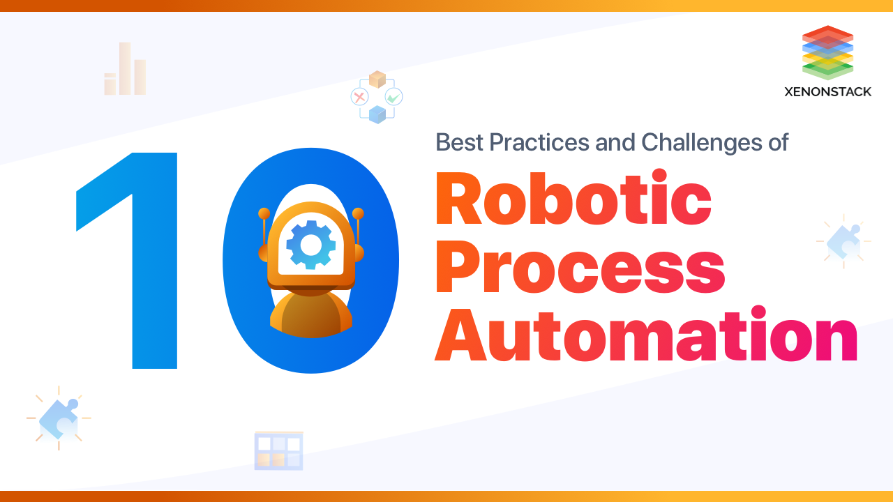 Understanding Best Practices of RPA and its Challenges