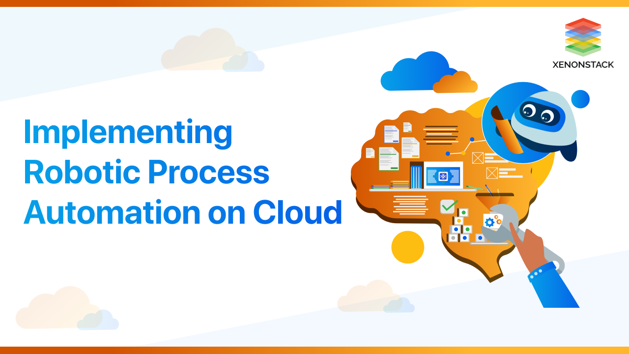 A Guide to Implement RPA on Cloud Architecture