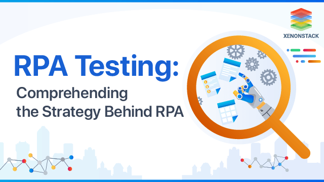 RPA Testing - Debugging the Myths and Facts about RPA