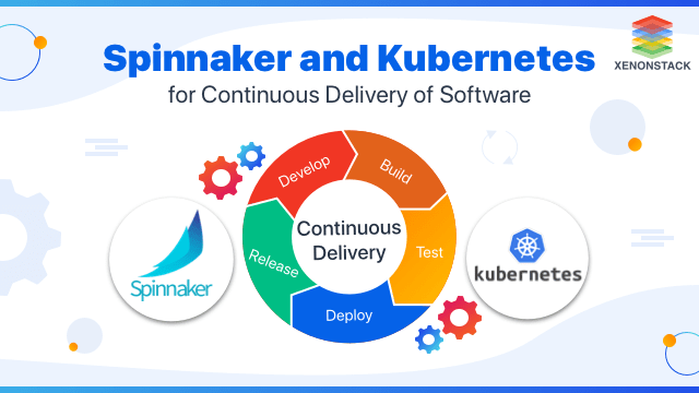 Implementing Spinnaker with Kubernetes for Continuous Delivery