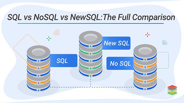 SQL vs NoSQL vs NewSQL: The Full Comparison