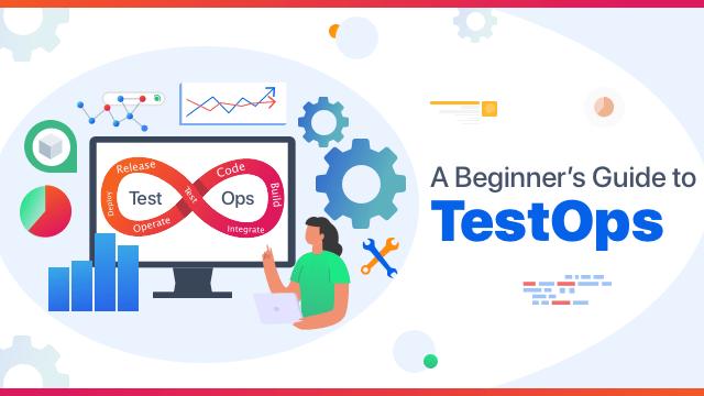 Understanding TestOps Best Practises and Working Architecture