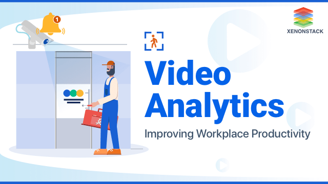 How to Improve Workplace Productivity with Video Analytics?