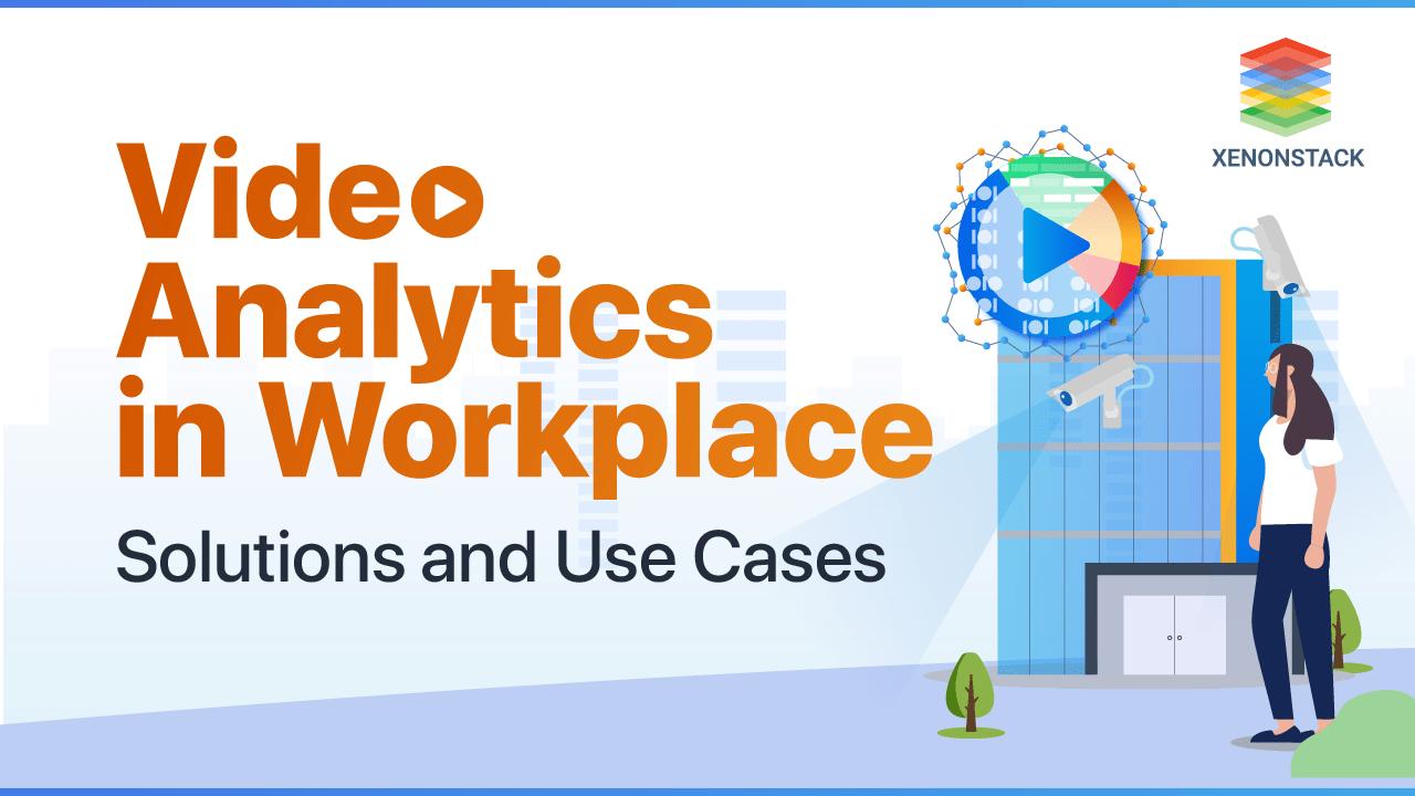 Comprehending Workplace Surveillance with Video Analytics