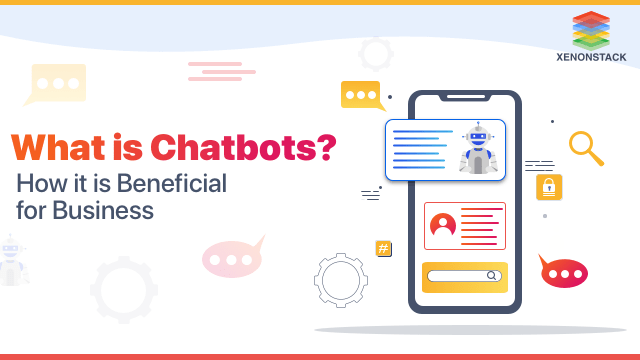 What are Chatbots and Why are they Important?